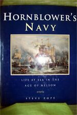 HORNBLOWER'S NAVY: Life at Sea in the Age of Nelson; Steve Pope; Hardback