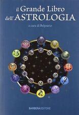 Il grande libro dell'astrologia - Belysario - Barbera Editore