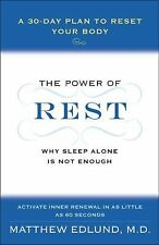 The Power of Rest : Why Sleep Alone Is Not Enough - A 30-Day Plan to Reset...