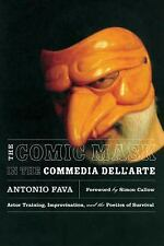 The Comic Mask in the Commedia Dell'Arte : Actor Training, Improvisation, and...