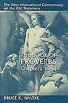 New International Commentary on the Old Testament Ser.: The Book of Proverbs,...