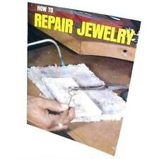 How To Repair Jewelry by Mike Phelps