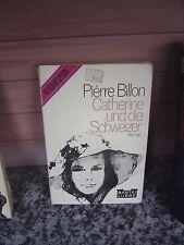 Catherine und die Schweizer, ein Roman v. Pierre Billon