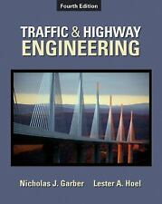 Traffic and Highway Engineering by Lester A. Hoel and Nicholas J. Garber...