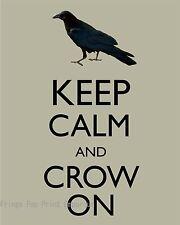 Crow Art Print 8 x 10 - Keep Calm and Crow On - Mantra - Bird - Raven - Goth