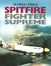 ARMS AND ARMOUR   SPITFIRE FIGHTER SUPREME ALFRED PRICE WW2 RAF FIGHTER COMMAND