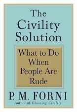 The Civility Solution: What to Do When People Are Rude, Forni, P.M., Good Condit
