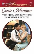 Harlequin Presents~The Sicilian's Ruthless Marriage Revenge By Carole Mortimer