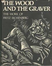 The Wood and the Graver The Work of Fritz Eichenberg HC 1st Ed.