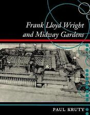Frank Lloyd Wright and Midway Gardens, , Kruty, Paul, Very Good, 1998-01-01,