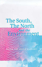 SOUTH, THE NORTH AND THE ENVIRONMENT, PETER CALVERT, SUSAN CALVERT, Used; Good B
