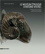 Le Museum Étrusque d'Antoine Vivenel.Catalogue raisonné de la collection étrusqu