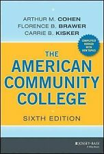 The American Community College by Arthur M. Cohen, Carrie B. Kisker and...