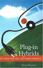 Plug-in Hybrids : The Cars That Will Recharge America by Sherry Boschert...