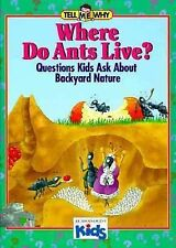 Where Do Ants Live? : Questions Kids Ask about Backyard Nature by Neil Morris...