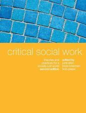 Critical Social Work : Theories and Practices for a Socially Just World by...