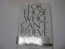 For Those Who Can't Believe : Overcoming the Obstacles to Faith by Harold Schulw