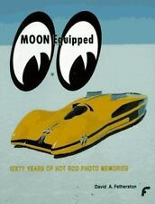 Moon Equipped - Sixty Years of Hot Rod Memories-ExLibrary
