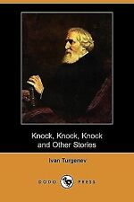 Knock, Knock, Knock and Other Stories by Ivan Turgenev (2009, Paperback)