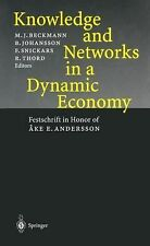 Knowledge and Networks in a Dynamic Economy : Festschrift in Honor of Åke E....