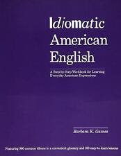 Idiomatic American English By Gaines, Barbara K.