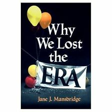 Why We Lost the ERA (Equal Rights Movement) by Mansbridge, Jane J., Good Book