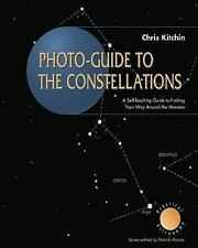 Photo-guide to the Constellations: A Self-Teaching Guide to Finding Your Way Aro