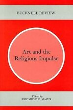 Art and the Religious Impulse (Bucknell Review)-ExLibrary