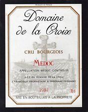 MEDOC CRU BOURGEOIS ETIQUETTE DOMAINE DE LA CROIX 1981 75 CL §29/01§