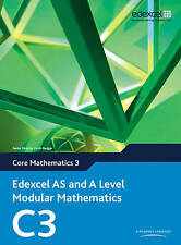 Edexcel AS and A Level Modular Mathematics Core Mathematics 3 C3 by Keith...