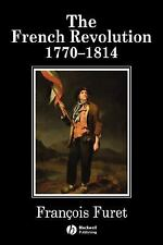 The French Revolution: 1770-1814 (History of France)