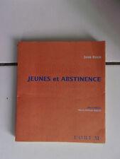 José Rose JEUNES ET ABSTINENCE illustré par Marie Hélène Wojcik 1999