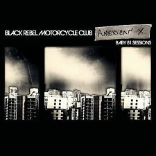 Black Rebel Motorcycle Club - American X Baby 81 Sessions (RCA) CD NEW