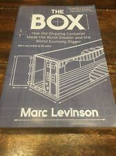 The Box : How the Shipping Container Made the World Smaller and the World Econo…