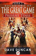 The Great Game Ser.: Present Tense 2 by Dave Duncan (2014, Paperback)
