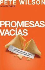 Promesas vacias: La verdad acerca de ti, tus deseos y las mentiras que has creid
