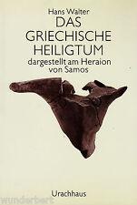 *- Das griechische HEILIGTUM dargestellt am HERAION von..- Hans WALTER tb (1990)