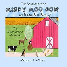 The Adventures of Mindy Moo Cow on Smiling Face Farm : The Disappearing...
