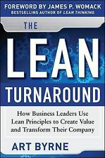 The Lean Turnaround:  How Business Leaders  Use Lean Principles to Create Value