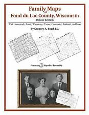 Family Maps of Fond du Lac County, Wisconsin, Deluxe Edition : With...