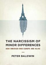 The Narcissism of Minor Differences: How Europe and America are Alike by...