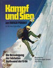 Kampf und Sieg am Nanga Parbat * Die Bezwingung der höchsten Steilwand der Erde