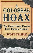 A Colossal Hoax: The Giant from Cardiff that Fooled America-ExLibrary