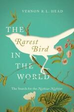 The Rarest Bird in the World : The Search for the Nechisar Nightjar by Vernon...