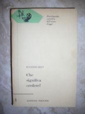 EUGENIO JOLY - CHE SIGNIFICA CREDERE? - ED:PAOLINE - ANNO:1957 (VC)