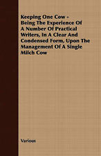 Keeping One Cow - Being The Experience Of A Number Of Practical Writers, In A C