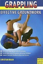 Grappling : Effective Groundwork Techniques by Christian Braun (2007, Paperback)