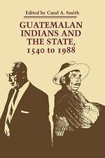 Guatemalan Indians and the State: 1540 to 1988 (Llilas Symposia on Latin America