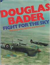 Fight For the Sky (Spitfire and Hurricane) by Douglas Bader