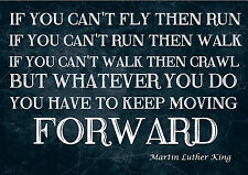INSPIRATIONAL QUOTE SIGN / PRINT / POSTER MARTIN LUTHER KING. IF YOU CAN'T .....